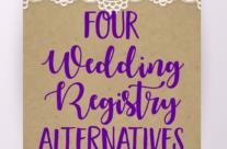 4 Wedding Registry Alternatives